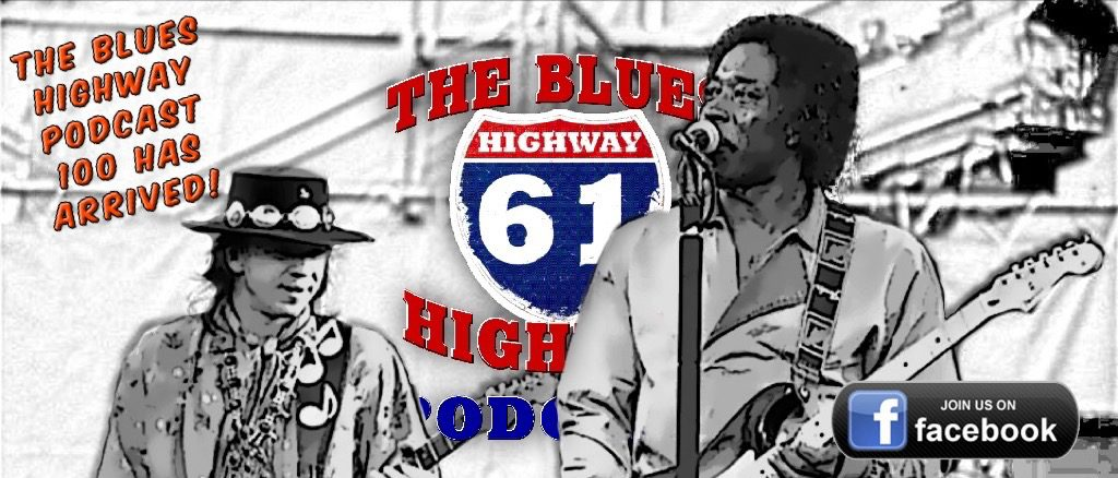 The Blues Highway Blog & Podcasts